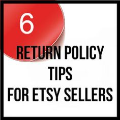 6 Return Policy Tips For Etsy Sellers. Here are some tips on how to craft the right return policy. http://www.craftmakerpro.com/business-tips/6-return-policy-tips-etsy-sellers/