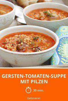 Leichte Suppe: Gersten-Tomaten-Suppe mit Pilzen   eatsmarter.de