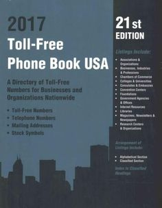 Toll-Free Phone Book USA 2017: A Directory of Toll-free Telephone Numbers for Businesses and Organizations Nation...