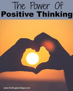 The Power Of Positive Thinking - The Frugal Cottage