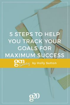 5 Steps To Help You Track Your #goals For Maximum Success