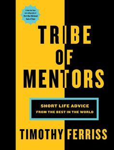 Podcast #359: Tribe of Mentors | The Art of Manliness