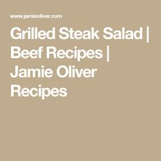 Grilled Steak Salad | Beef Recipes | Jamie Oliver Recipes