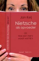 Keij, Jan. Nietzsche als opvoeder, of Hoe een mens wordt wat hij is. Plaats: 13 KEIJ