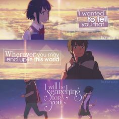 """"""" I wanted to tell you that wherever you may end up in this world, I will be searching for you.."""" 