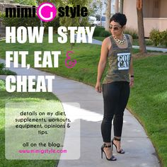 Fashion, Lifestyle, and DIY: How I Stay Fit, Workout, Eat and Cheat!