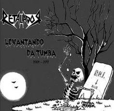 Levantando Da Tumba 2004 - 2012, an Album by Retaliador. Released October 31, 2012 on  (catalog no. IGC 017; CD).
