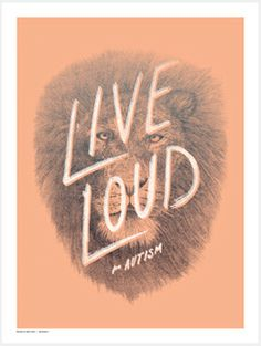 Buy this Live Loud Print at http://autismspeaks.sevenly.org/product/5155e3b0dd027afb14000002?cid=ShrPinterestProductDetail