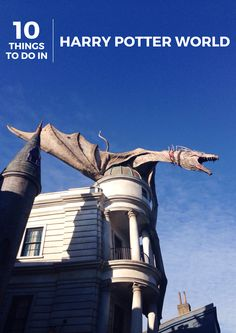 Rivers and Roads: 10 THINGS TO DO IN HARRY POTTER WORLD
