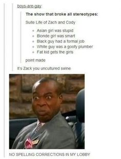 Hahaha - The Suite Life of Zack and Cody:. I prefer the Suite life on deck, though, its a great show. Memes Humor, Jokes, My Tumblr, Tumblr Funny, Dreamworks, Zack Et Cody, Zack And Cody Funny, Sprouse Bros, Old Disney Channel