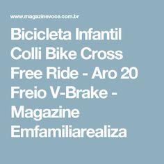 Bicicleta Infantil Colli Bike Cross Free Ride - Aro 20 Freio V-Brake - Magazine Emfamiliarealiza