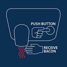 PUSH BUTTON - RECEIVE BACON FUNNY T-SHIRT(WHITE INK)