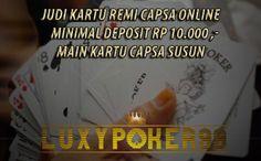 Orientasi Penggunaan Bandar Judi Kartu Online Indonesia , Pada permainan Judi Kartu Online menggunakan Remi yakni bermain Judi Capsa Susun Online.