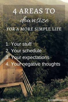 4 Areas to Downsize for a More Simple Life. - Wanting to downsize to make your life more simple? You'll need to figure out what you can do without and which things you have some control over. -Practigal Blog