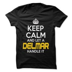 Keep Calm And Let Φ_Φ ... DELMAR Handle It - ᗕ Awesome Keep Calm Shirt !If you are DELMAR or loves one. Then this shirt is for you. Cheers !!!Keep Calm, cool DELMAR shirt, cute DELMAR shirt, awesome DELMAR shirt, great DELMAR shirt, team DELMAR shirt, DELMAR mom shirt, DELMAR dady shirt, DEL