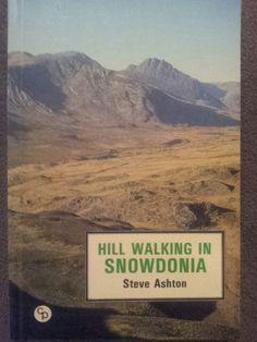 Hill Walking in Snowdonia ; Steve Ashton