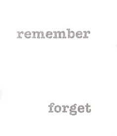 remember / forget