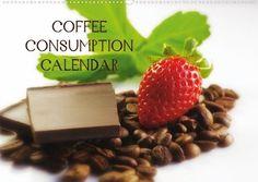Coffee Consumption Calendar (wall calendar 2013 DIN A3 landscape) von Calvendo, http://www.amazon.de/dp/3660085294/ref=cm_sw_r_pi_dp_cYEerb09ZDHKR