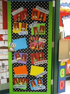 birthday board made with pictures of students on the door - I'm thinking tht this idea would make a great book that would help my little ones develop concepts of time.  A page for each month...and I often celebrate 1/2 birthdays for those who have their birthday outside the school year.