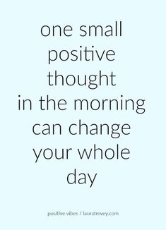 monday motivation positive thoughts one small positive thought in the morning can change your whole day Quotes Español, Quotes Thoughts, Life Quotes Love, Great Quotes, Quotes To Live By, I Am Beautiful Quotes, Being Happy Quotes, Cute Happy Quotes, Quote Life