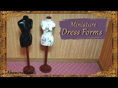 Creating Dollhouse Miniatures: Miniature Doll Dress Form Tutorial