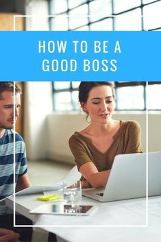 How to be a good boss: 7 tips from an executive coach