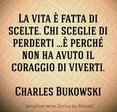 Wisdom Quotes, Words Quotes, Sayings, Charles Bukowski, Jolie Phrase, Tumblr Boy, Motivational Quotes, Inspirational Quotes, Smile Quotes