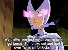BLACKFIRE- Teen Titans This is definitely the kind of supervillainess I would be *sighs** If only...<~~ so would I.  That's why I have little brothers.  I practice my villain stuff.