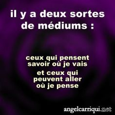 il y a deux sortes de médiums …   Angel Carriqui