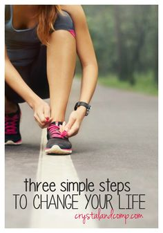 three simple steps to change your life forever