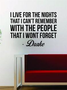 Drake I Live for the Nights Quote Decal Sticker Wall Vinyl Art Music Lyrics Home Decor Rap Hip Hop Inspirational OVO