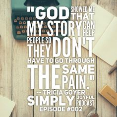 The Simply Joyful Podcast with Kristi Clover -- Guest: Tricia Goyer -- When God Uses Your Pain & Your Past for Good in Your Life! This is probably one of the most encouraging messages I've heard in a long time. Come and listen as Tricia shares about how God has used her past to shape her ministry and family.