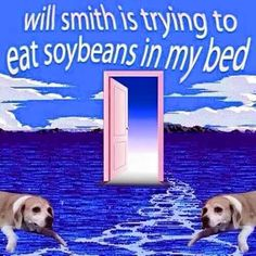 """""""Cleanse your world of societal soybeans, the Will Smiths of this nation cannot bring you down"""""""