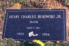 """Henry Charles Bukowski, Jr. """"Don't Try"""" 1920-1994"""