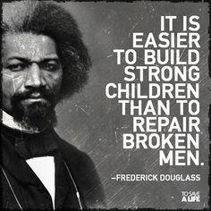 -- Frederick Douglass