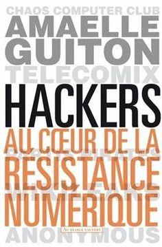Hackers – Au cœur de la résistance numérique de Amaelle Guiton