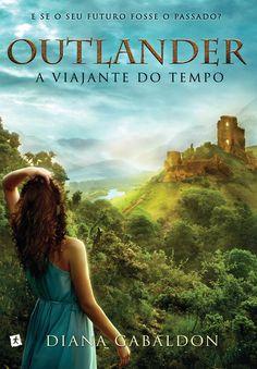 Outlander: A Viajante do Tempo (Outlander) – Diana Gabaldon – #Resenha   O Blog da Mari