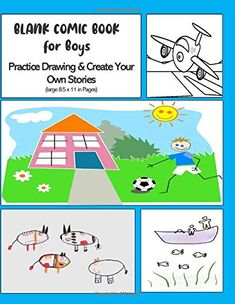 Blank Comic Book for Boys - Practice Drawing & Create Your Own Stories: Write Your Own Book - Variety of Templates - . Write Your Own Book, Create Your Own Comic, Create Your Own Story, Blank Comic Book, Comic Books, Notebooks, Journals, Comics Story, Books For Boys