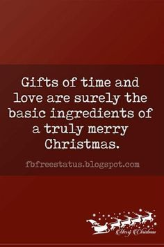 Merry Christmas Quotes : Illustration Description Famous Christmas Quotes, Gifts of time and love are surely the basic ingredients of a truly merry