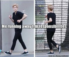 Me running away from my responsibilities