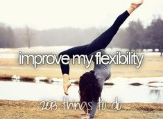 bucket list -- improve my flexibility