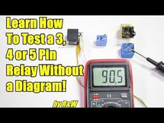 How to Test a 3, 4 or 5 Pin Relay - With or Without a Diagram - YouTube
