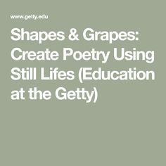 How to write a narrative poem what is a narrative poem power shapes grapes create poetry using still lifes education at the getty fandeluxe Gallery