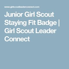 Junior Girl Scout Staying Fit Badge | Girl Scout Leader Connect