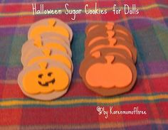 Halloween cookies for dolls - simply craft foam cut into circles with pumpkin stickers!