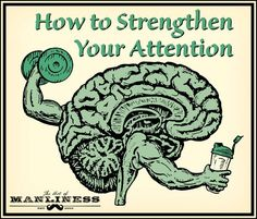 Your Concentration Training Program: 11 Exercises That Will Strengthen Your Attention