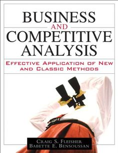 Free Book - Business and Competitive Analysis: Effective Application of New and Classic Methods, by Craig S. Fleisher and Babette E. Bensoussan, is a repeat freebie in the Kindle store and from Barnes & Noble, courtesy of publisher FT Press. Competitive Intelligence, Competitive Analysis, Environmental Analysis, Paperback Books, Free Books, Textbook, Online Business, Buy Business, Books Online