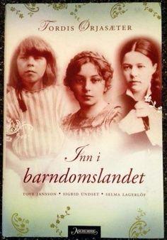I denne boken blir vi kjent med de tre forfatterne Tove Jansson, Sigrid Undset og Selma Lagerlöf som barn - gjennom de bøkene de selv skrev om sin egen barndom. Kr 249,- hos Bokbasaren Georgica Writers And Poets, Norway, Language, Author, Writing, Reading, Places, Books, Movie Posters