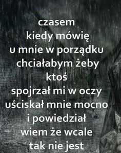 Jeśli ktoś mi tak zrobi to będę go lof lof lof lovekarmelove Daily Quotes, True Quotes, Words Quotes, Best Quotes, I Hate People, Romantic Quotes, Thing 1, Motto, Quotations