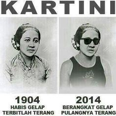 Kartini 1904 ↔ 2014 Met hari Kartini ya guys..LOL